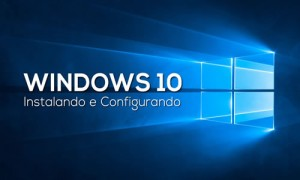 Instalando e configurando o Windows 10