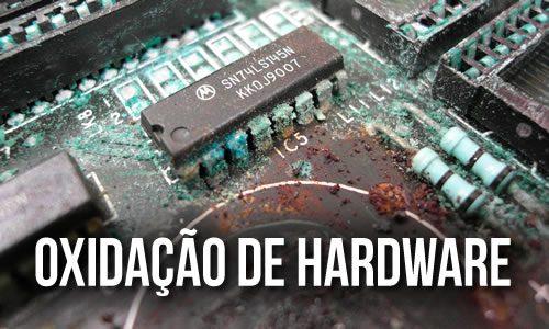 Oxidação de hardware - 3 formas de limpeza